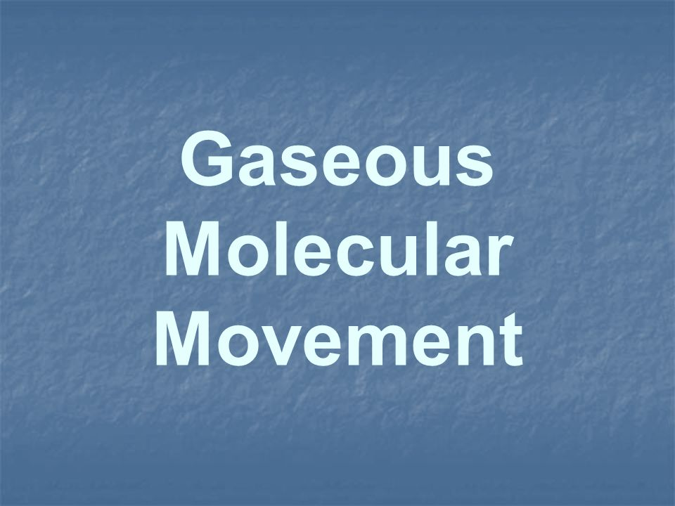 Gaseous Molecular Movement
