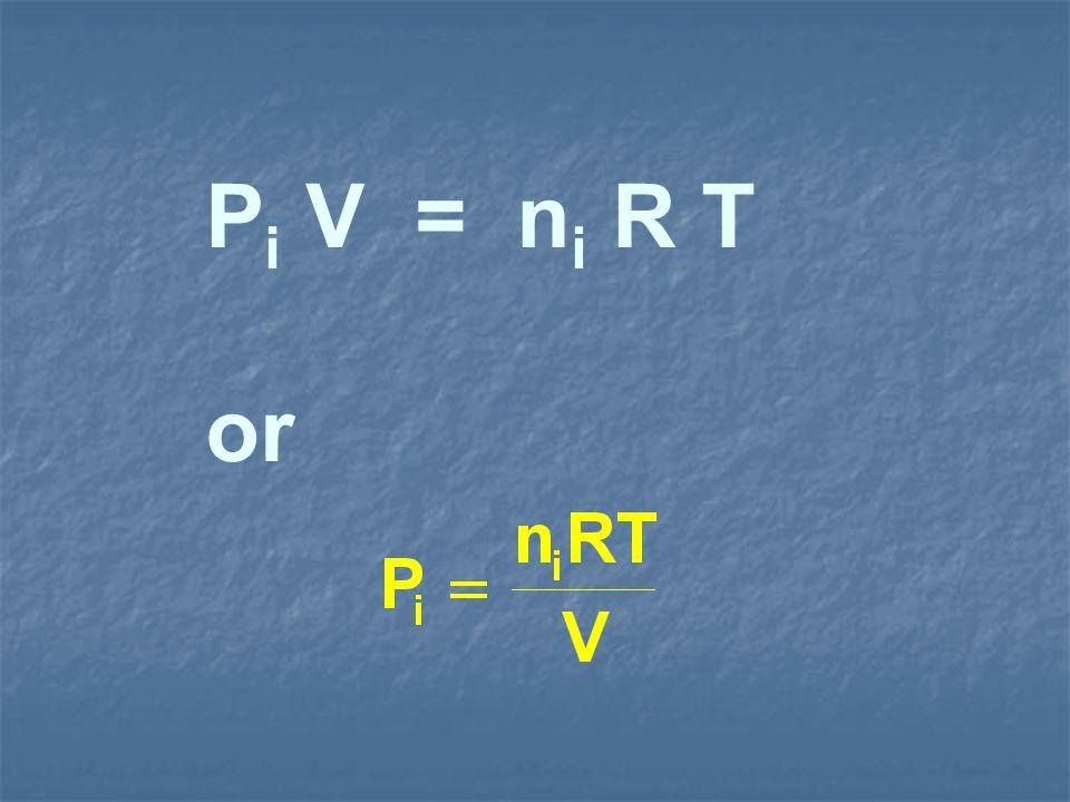 Pi V = ni R T or
