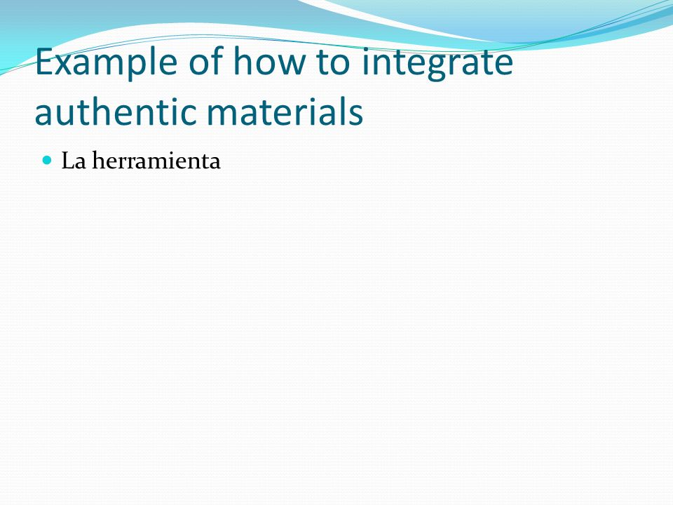 Example of how to integrate authentic materials