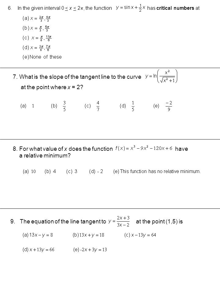 7. What is the slope of the tangent line to the curve