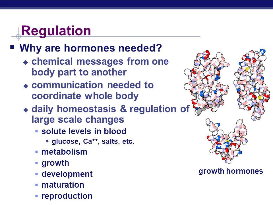 Regulation Why are hormones needed