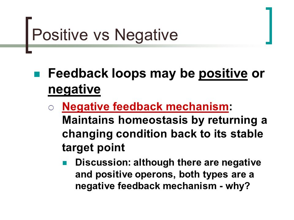 Positive vs Negative Feedback loops may be positive or negative