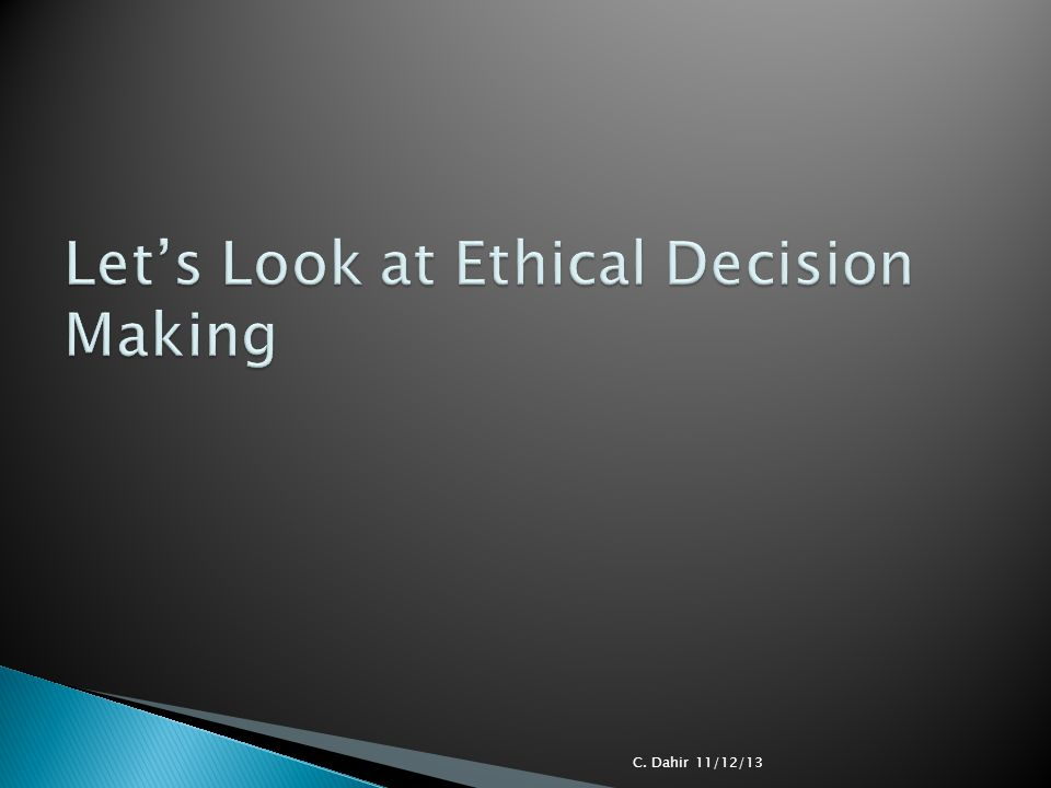 Let's Look at Ethical Decision Making