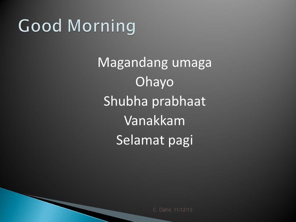 Magandang umaga Ohayo Shubha prabhaat Vanakkam Selamat pagi