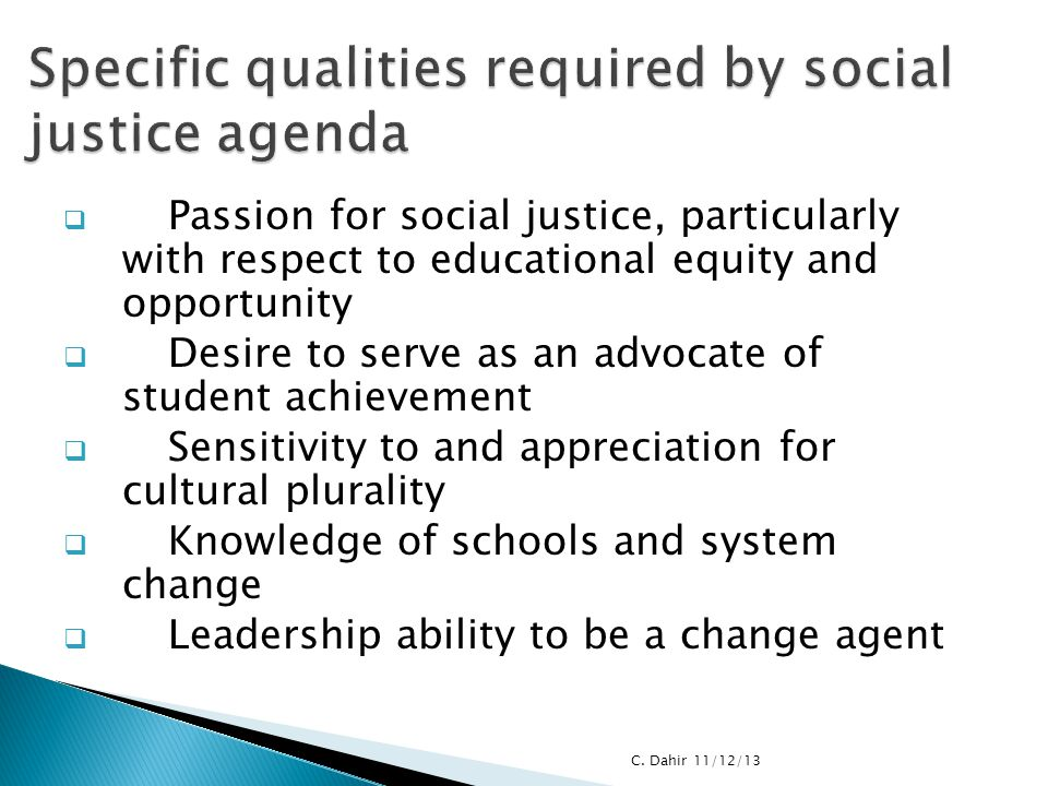 Specific qualities required by social justice agenda