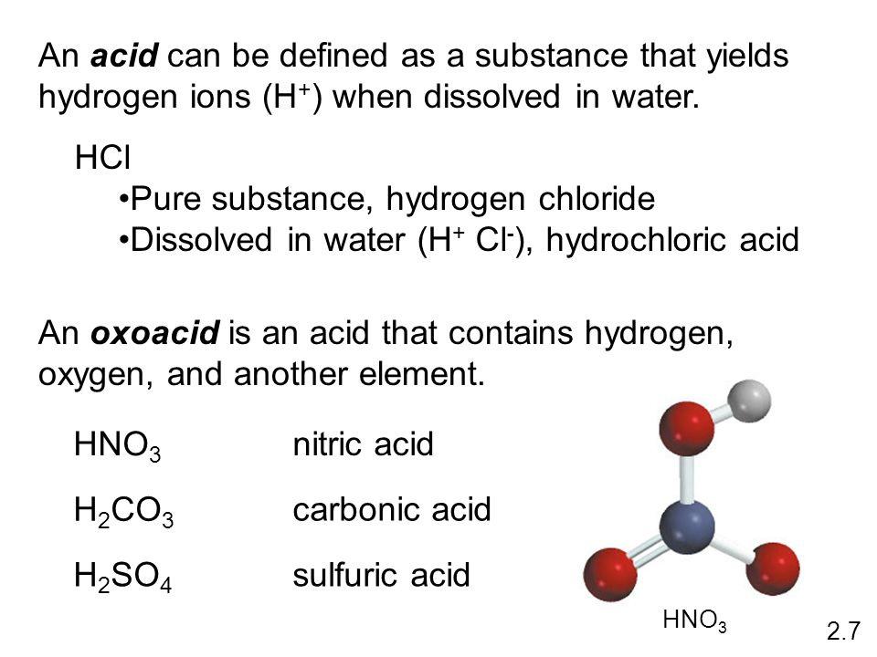 An acid can be defined as a substance that yields