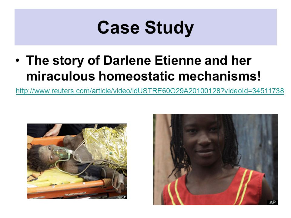 Case Study The story of Darlene Etienne and her miraculous homeostatic mechanisms!
