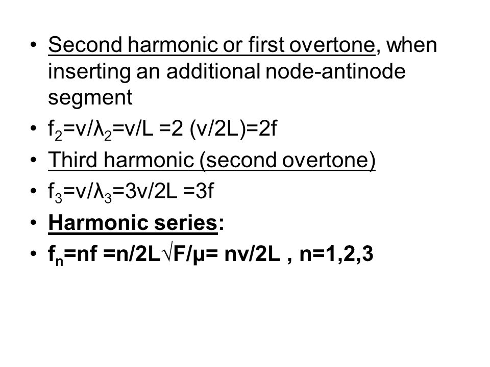 Second harmonic or first overtone, when inserting an additional node-antinode segment