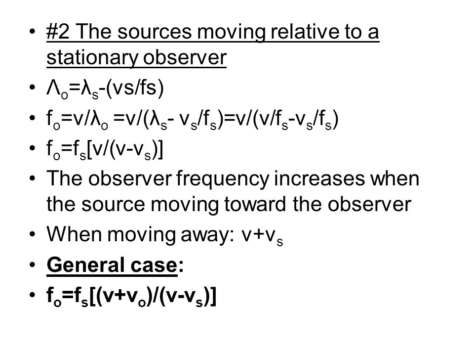 #2 The sources moving relative to a stationary observer