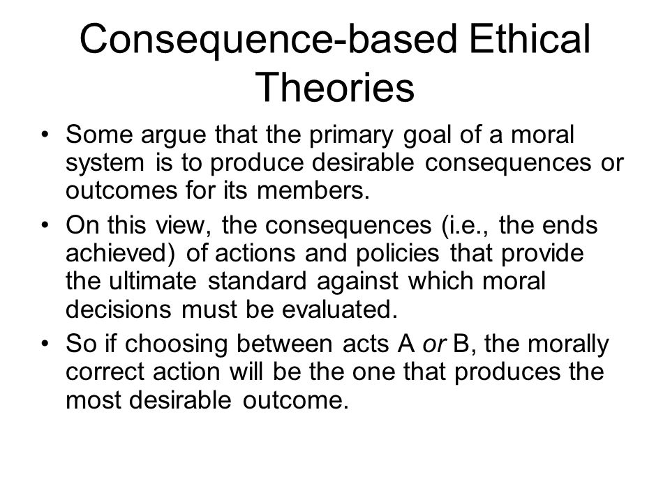 Consequence-based Ethical Theories