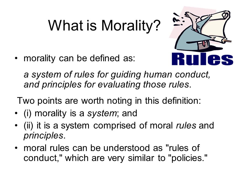 What is Morality morality can be defined as: