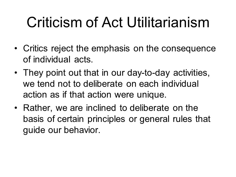 Criticism of Act Utilitarianism