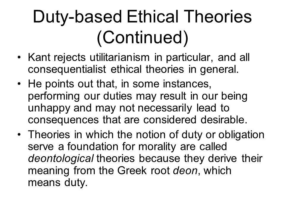 Duty-based Ethical Theories (Continued)