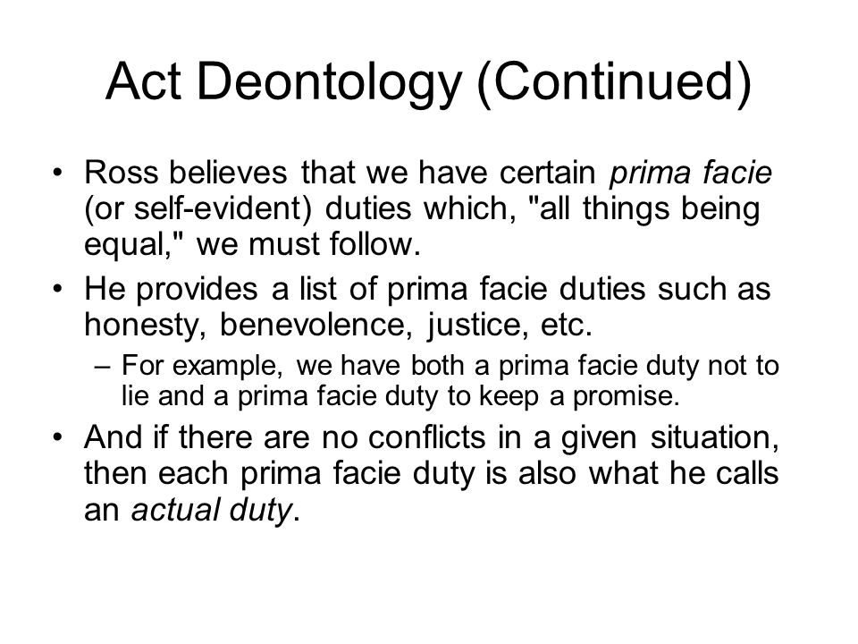 Act Deontology (Continued)