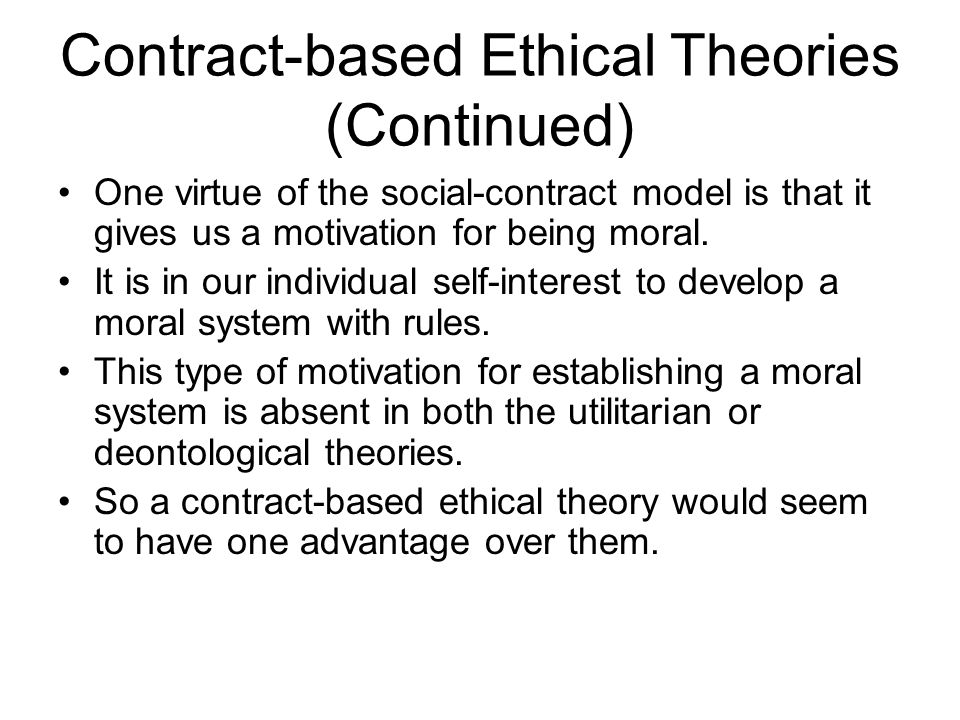 Contract-based Ethical Theories (Continued)
