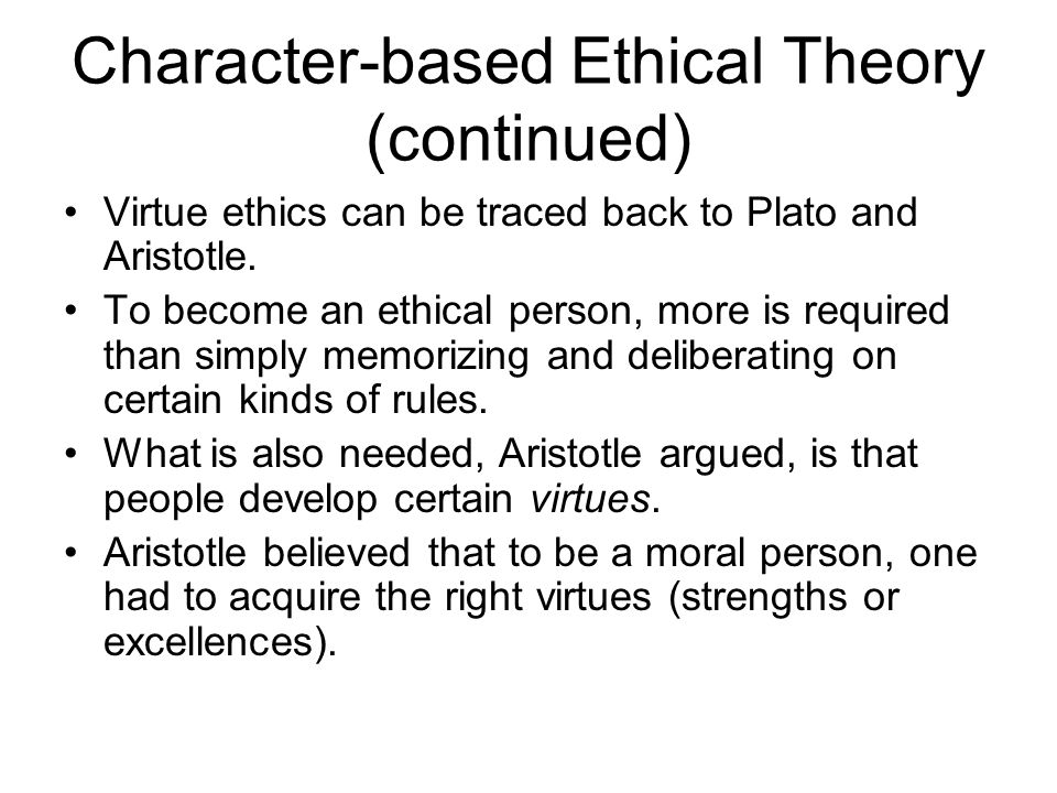 Character-based Ethical Theory (continued)