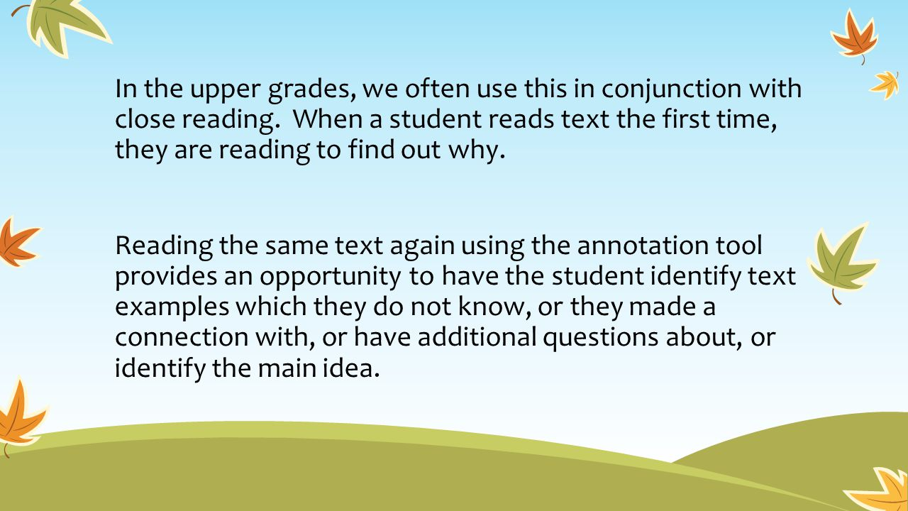 In the upper grades, we often use this in conjunction with close reading.