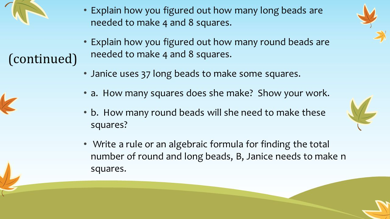 Explain how you figured out how many long beads are needed to make 4 and 8 squares.