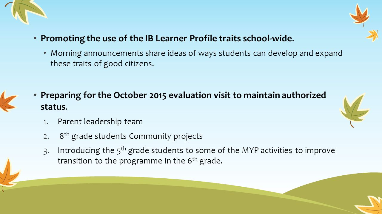 Promoting the use of the IB Learner Profile traits school-wide.