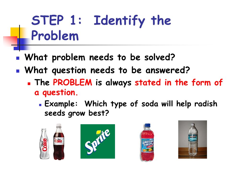 the scientific method identity of six Scientific method steps - scientific method steps can vary, but the different versions all incorporate the same concepts and principals  to identify the problem .