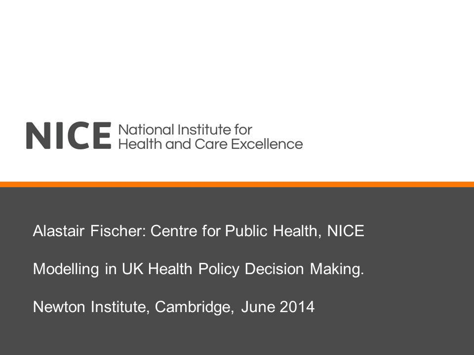 Alastair Fischer: Centre for Public Health, NICE