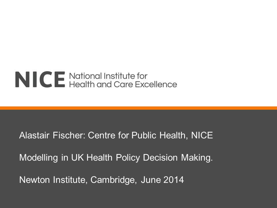 Alastair Fischer: Centre for Public Health, NICE