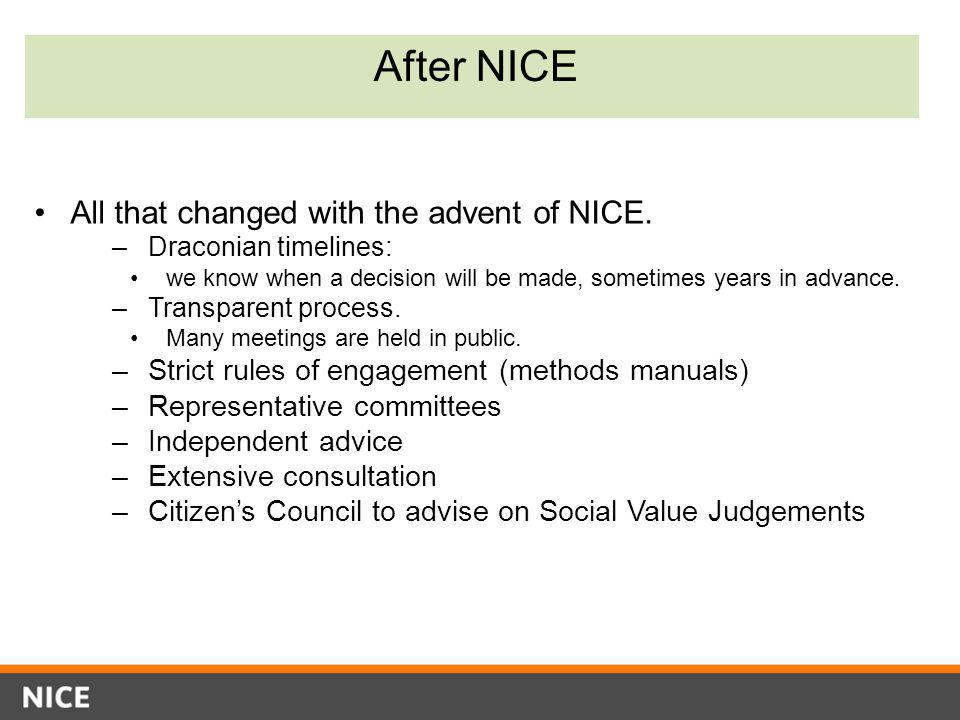 After NICE All that changed with the advent of NICE.