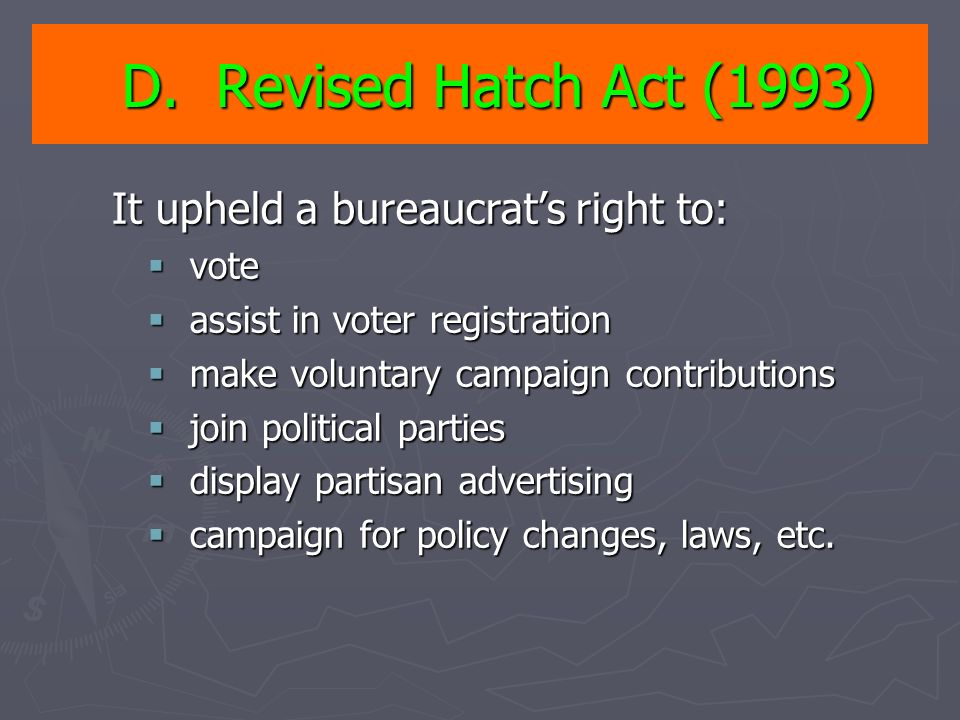 D. Revised Hatch Act (1993) It upheld a bureaucrat's right to: vote