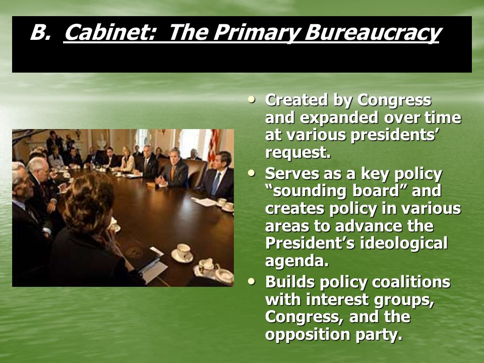B. Cabinet: The Primary Bureaucracy