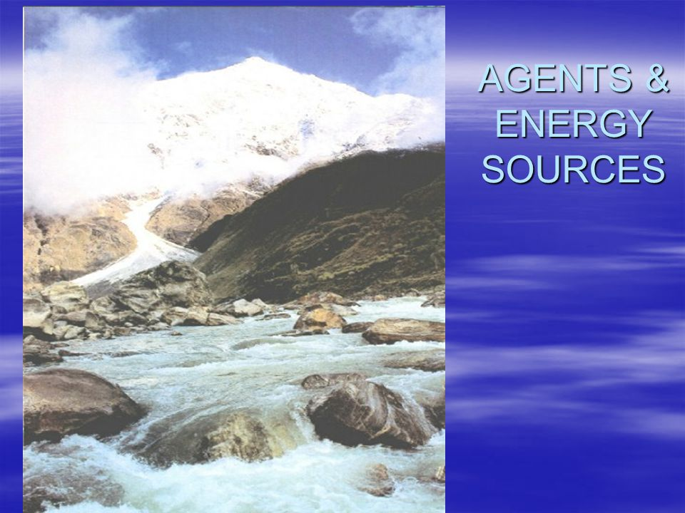 AGENTS & ENERGY SOURCES
