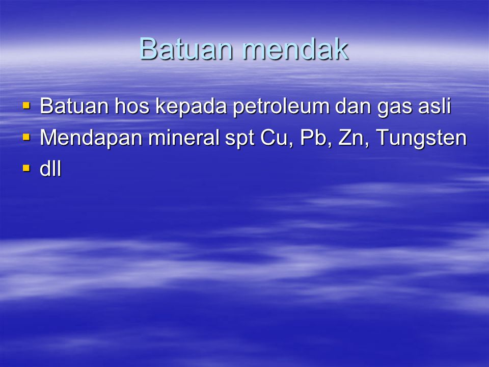 Batuan mendak Batuan hos kepada petroleum dan gas asli