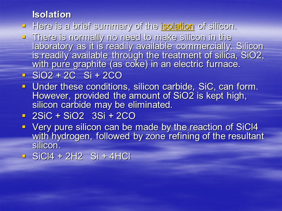 Isolation Here is a brief summary of the isolation of silicon.