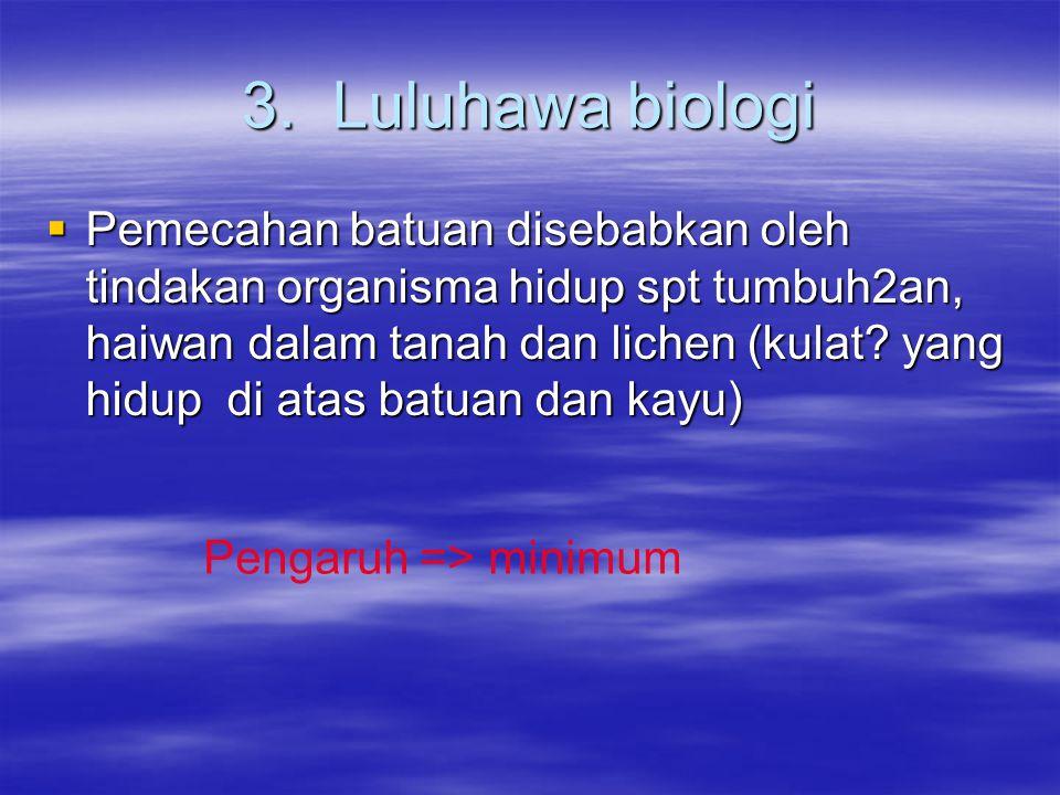3. Luluhawa biologi