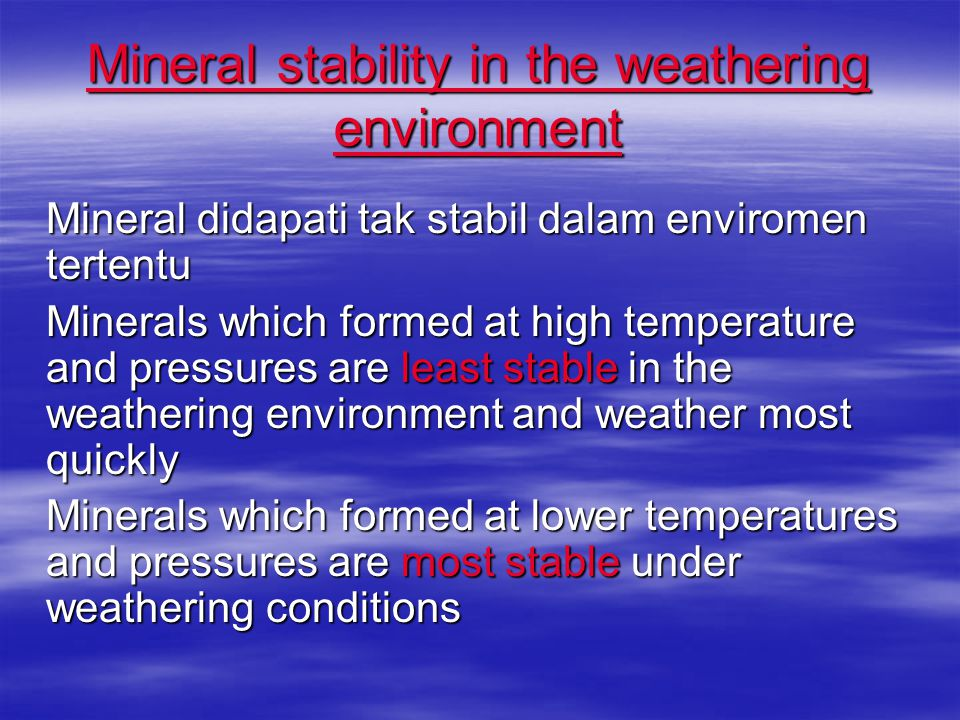 Mineral stability in the weathering environment