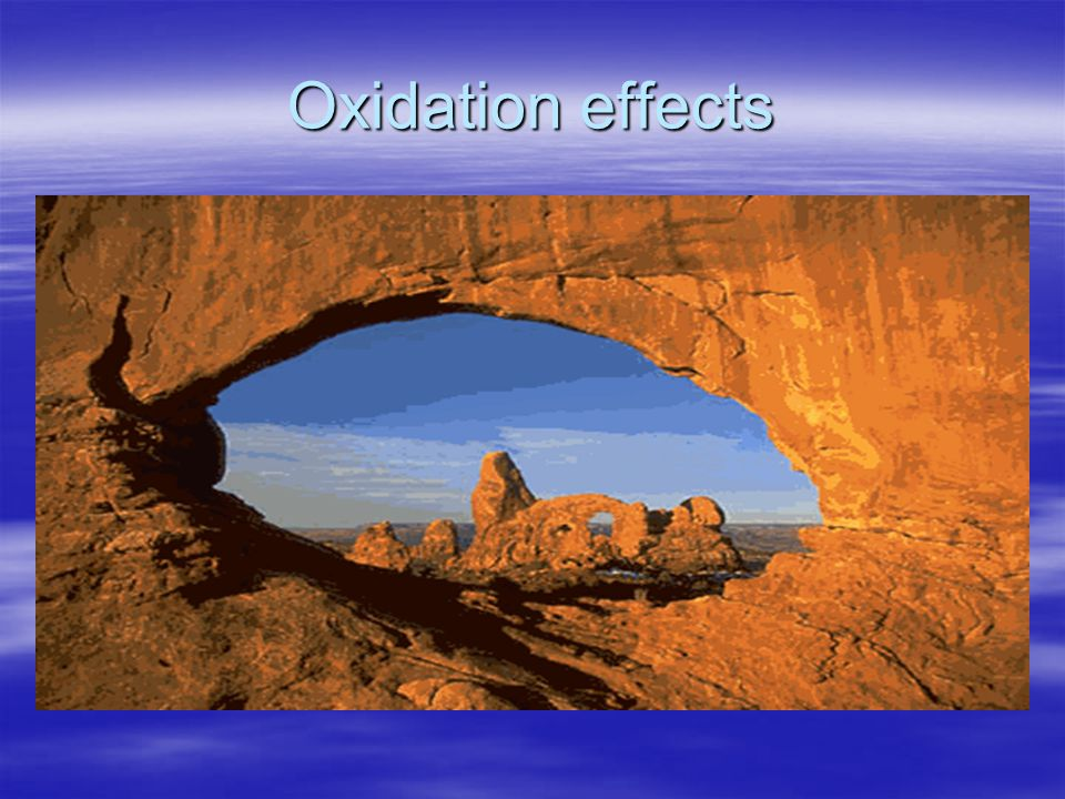 Oxidation effects