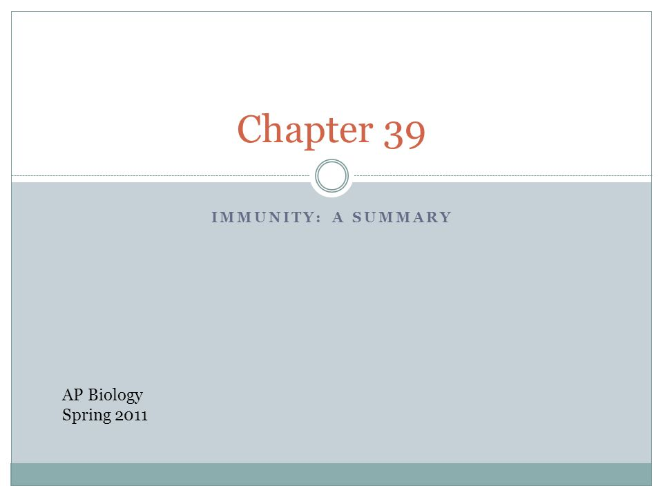 Chapter 39 Immunity: A Summary AP Biology Spring 2011