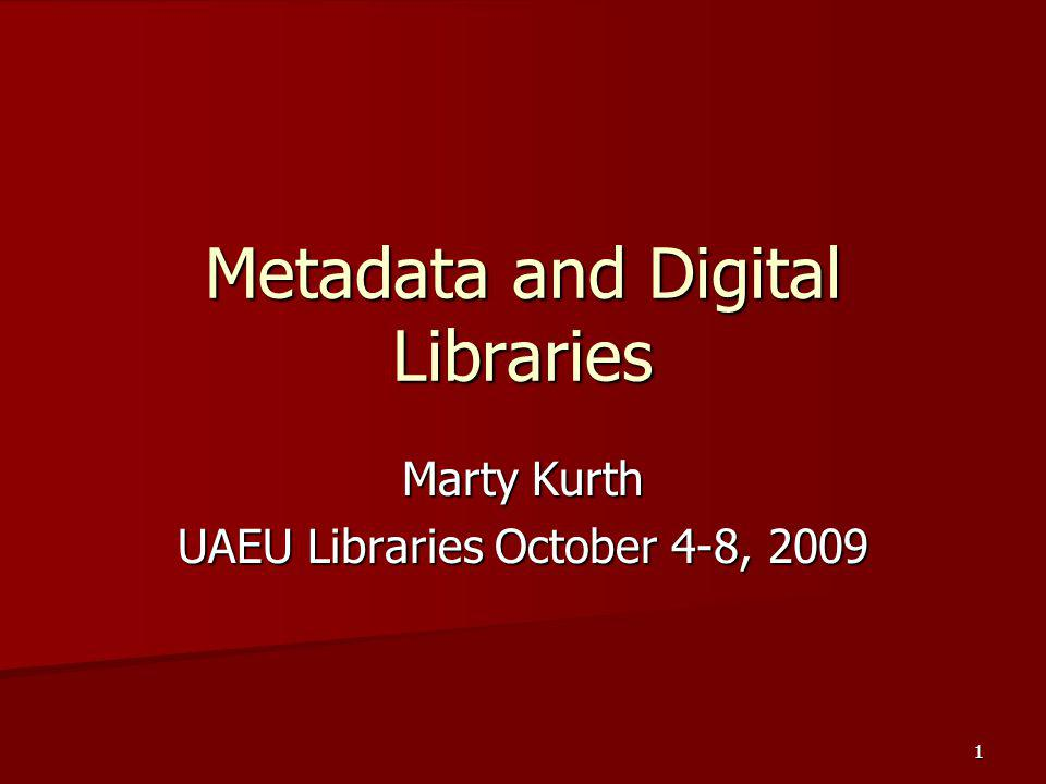 Metadata and Digital Libraries