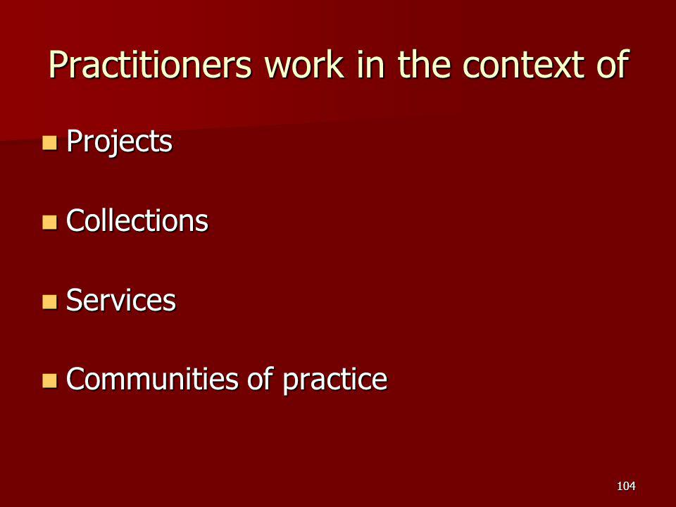 Practitioners work in the context of