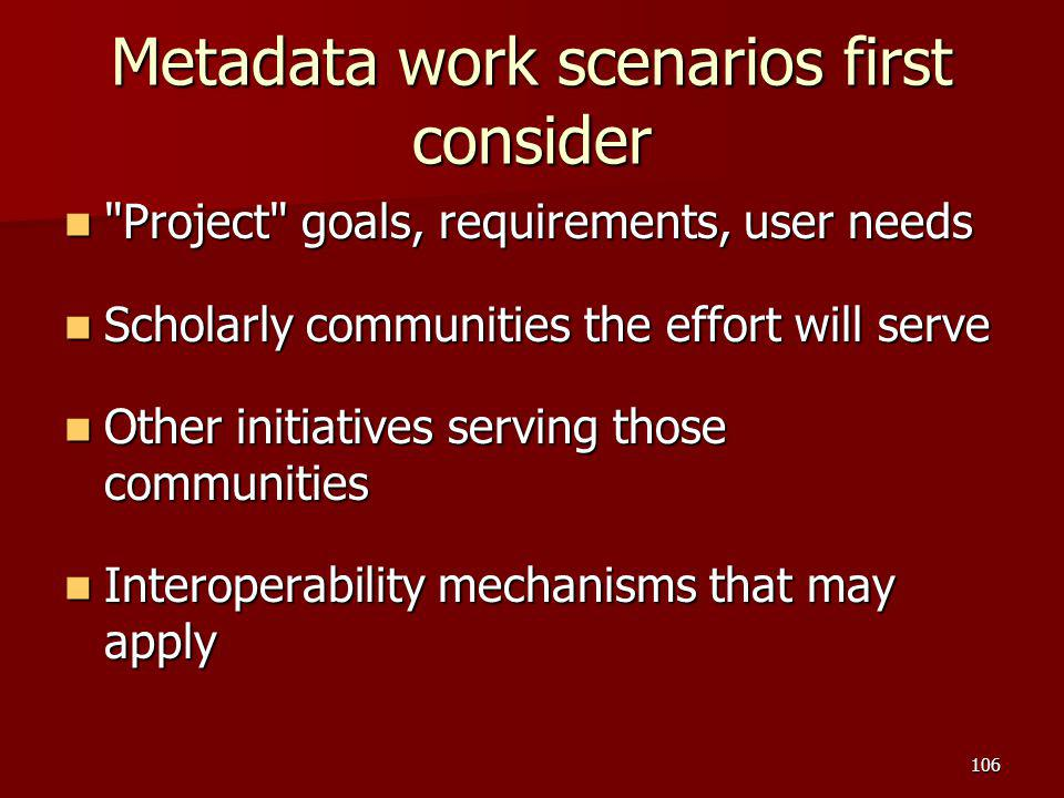 Metadata work scenarios first consider