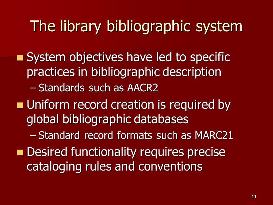 The library bibliographic system