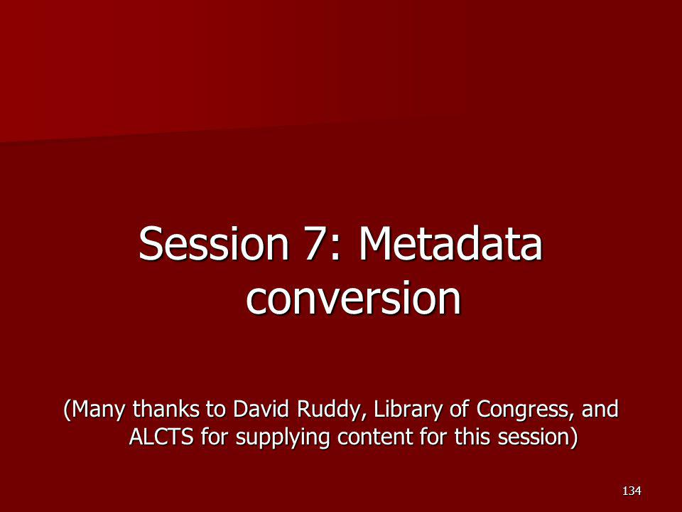 Session 7: Metadata conversion