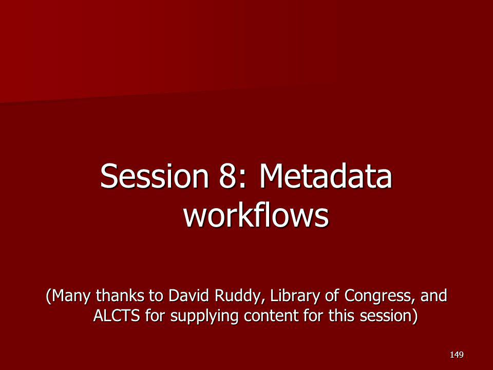 Session 8: Metadata workflows