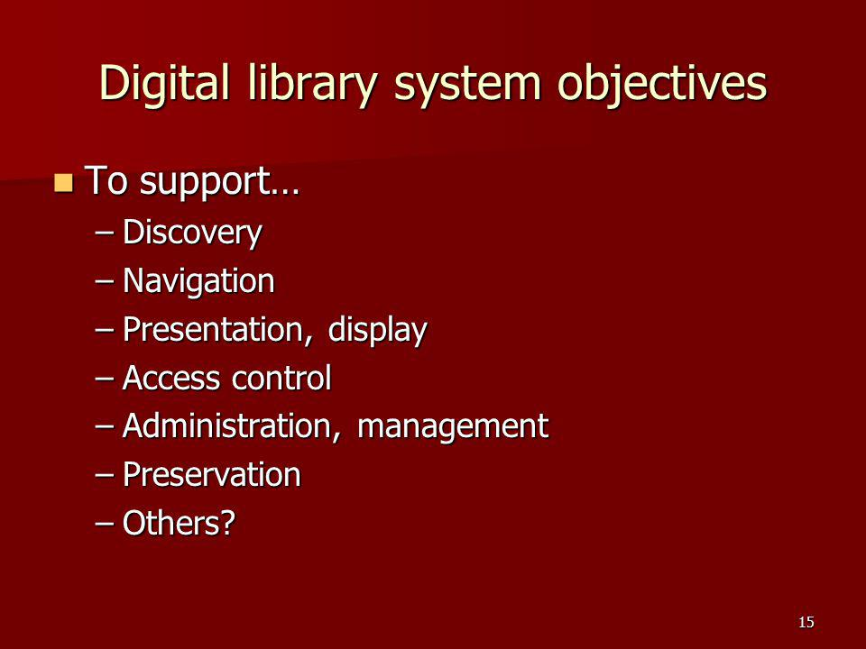 Digital library system objectives