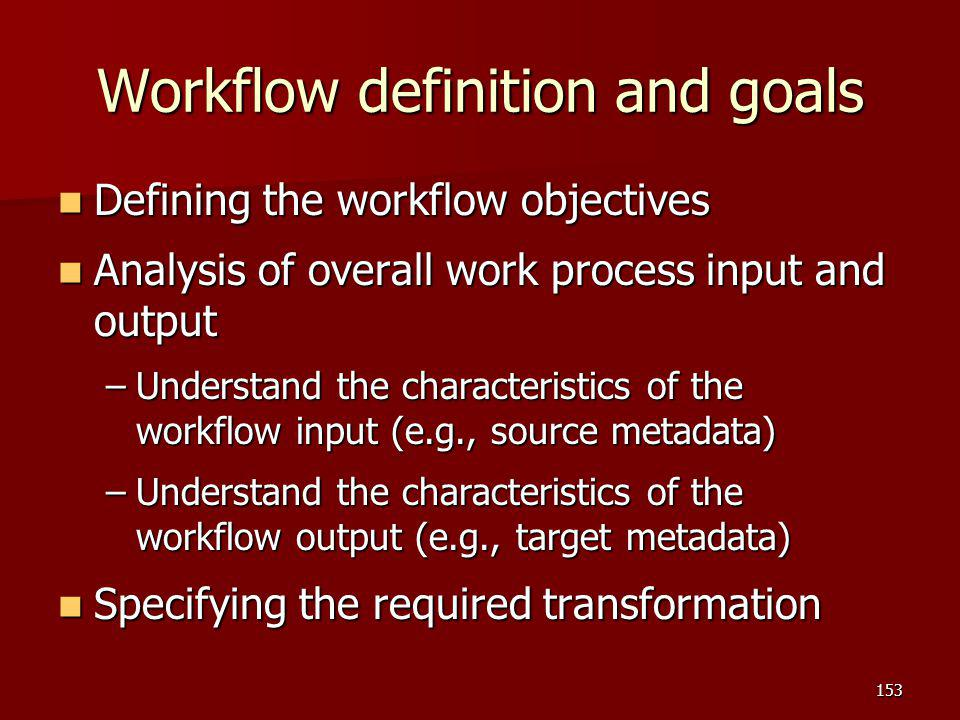 Workflow definition and goals