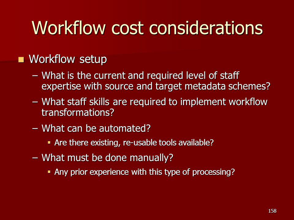 Workflow cost considerations
