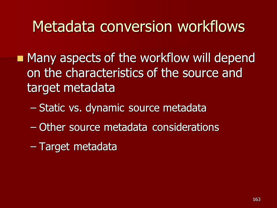 Metadata conversion workflows