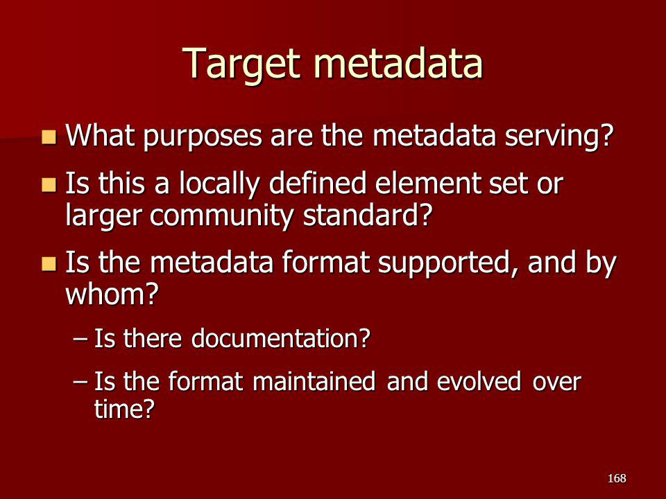 Target metadata What purposes are the metadata serving