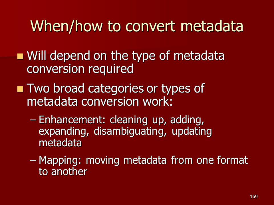 When/how to convert metadata