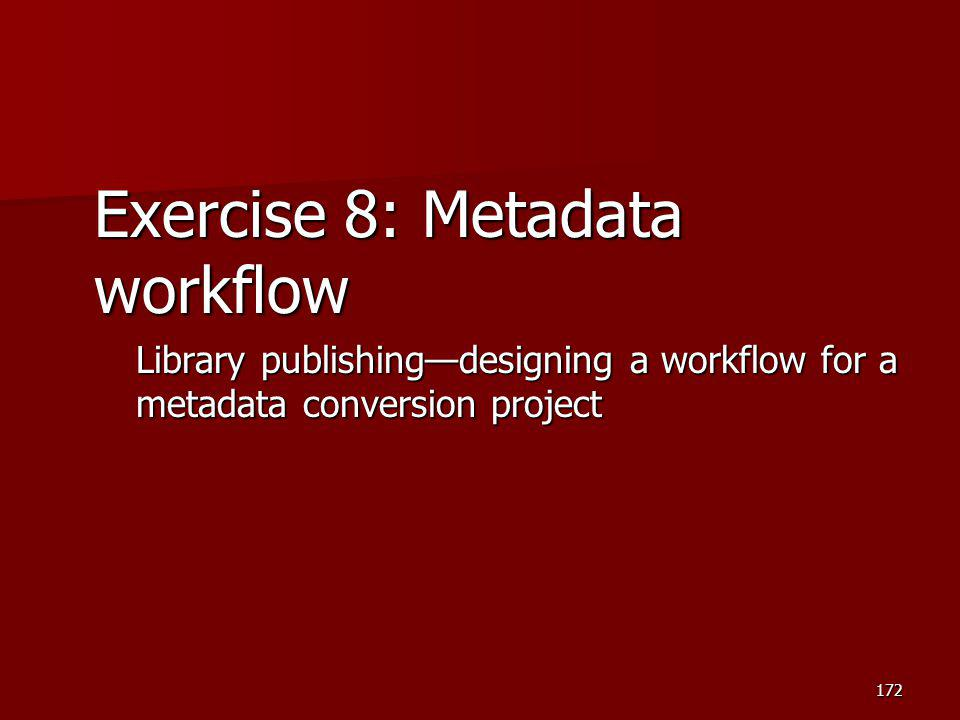 Exercise 8: Metadata workflow