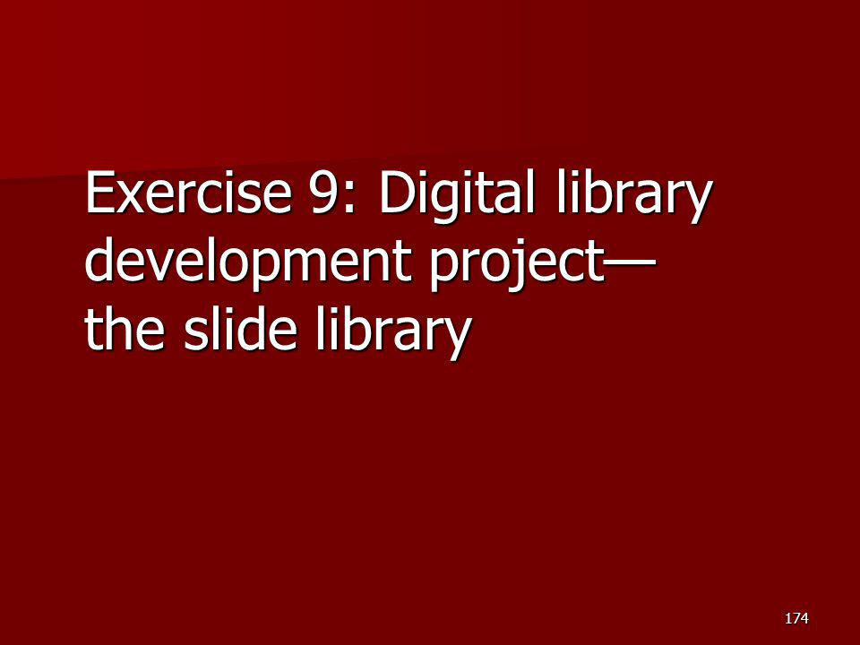 Exercise 9: Digital library development project— the slide library